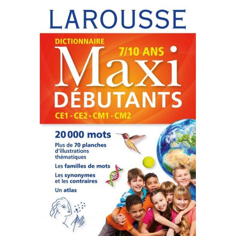 Larousse dictionnaire Maxi DEBUTANTS 7/10ans