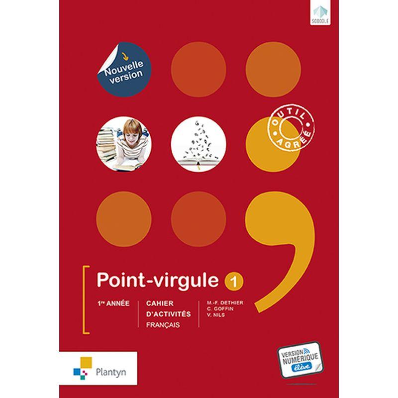 Point-virgule 1 - Cahier d'activités - Nouvelle version (+ Scoodle)