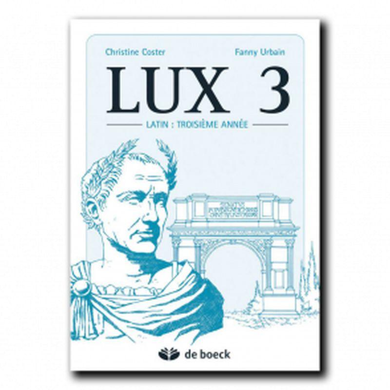 LUX 3 - Le latin troisième année