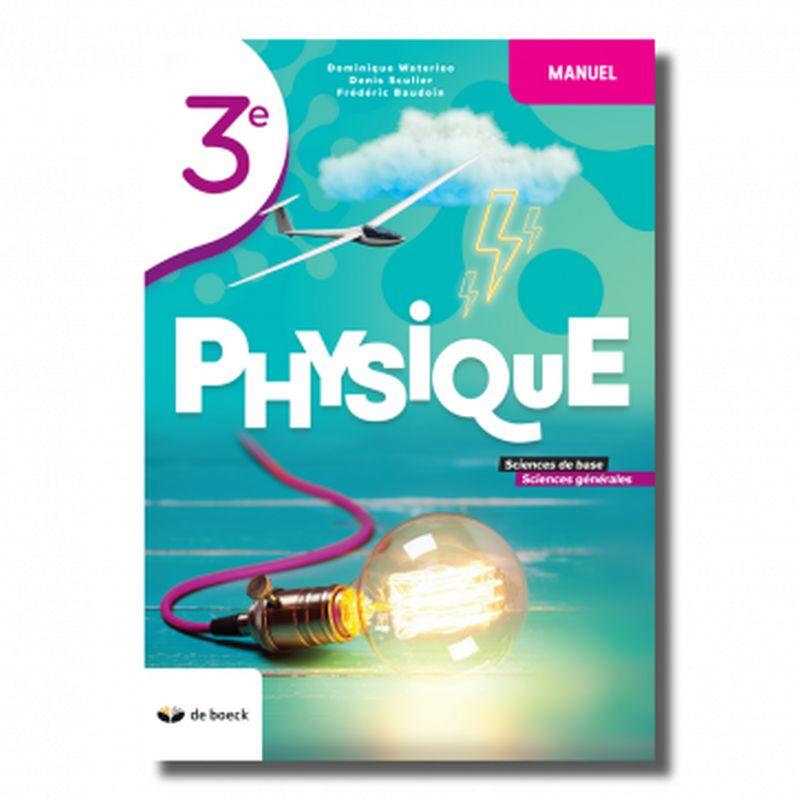 Physique 3e - science de base et général Manuel édition 2021