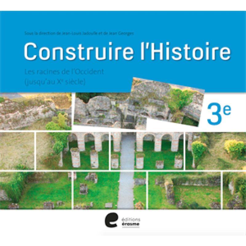 Construire l'histoire 3eme manuel de l'eleve