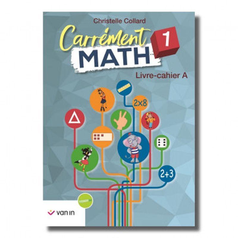 Carrément Math 1 A livre-cahier