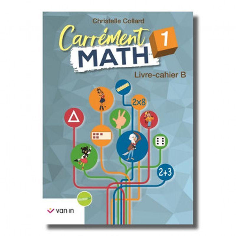 Carrément Math 1 B livre-cahier
