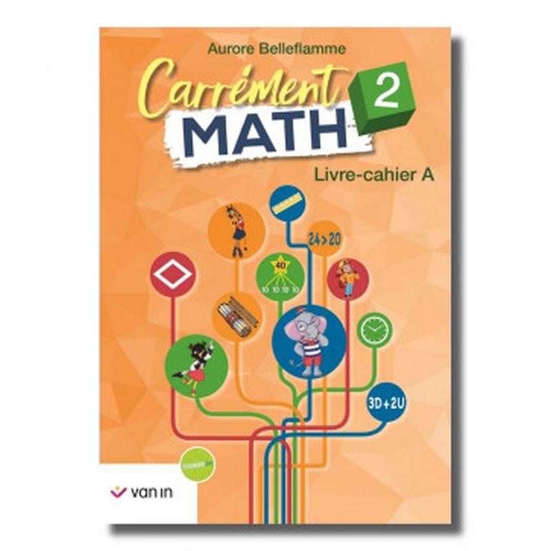 Carrément Math 2 A livre-cahier
