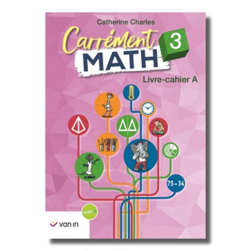 Carrément Math 3 A livre-cahier