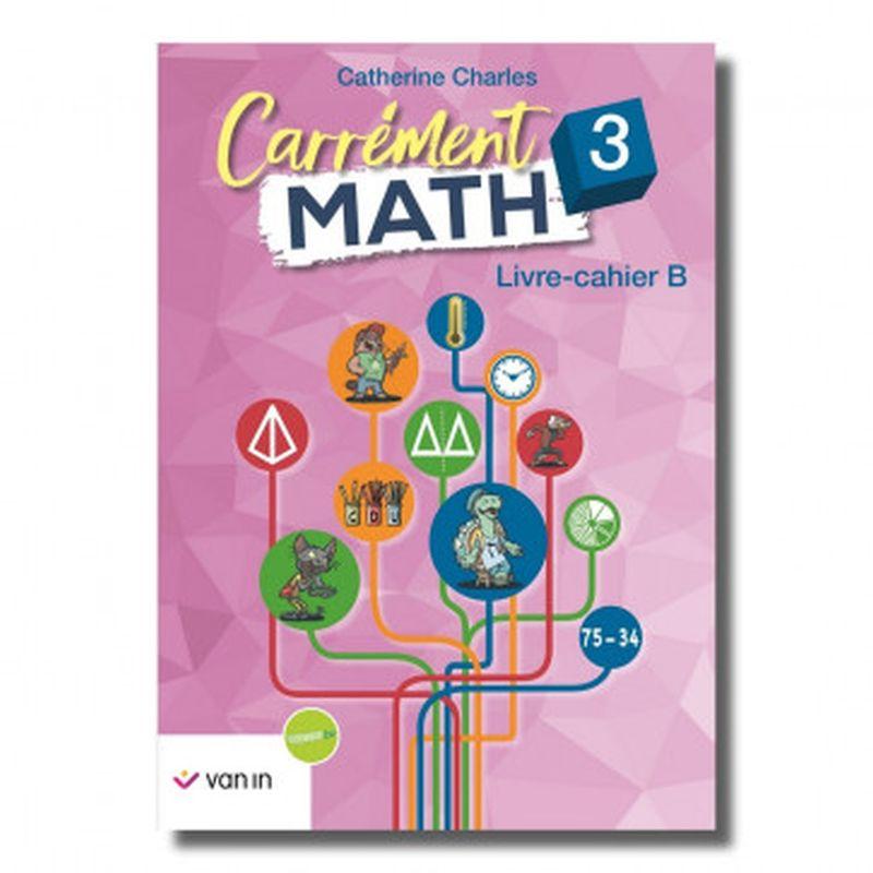 Carrément Math 3 B livre-cahier