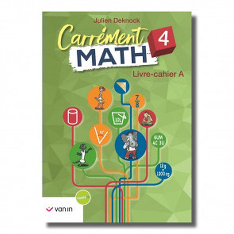 Carrément Math 4 A livre-cahier