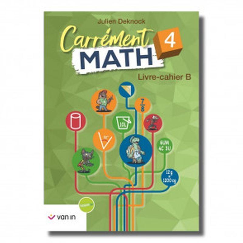 Carrément Math 4 B livre-cahier