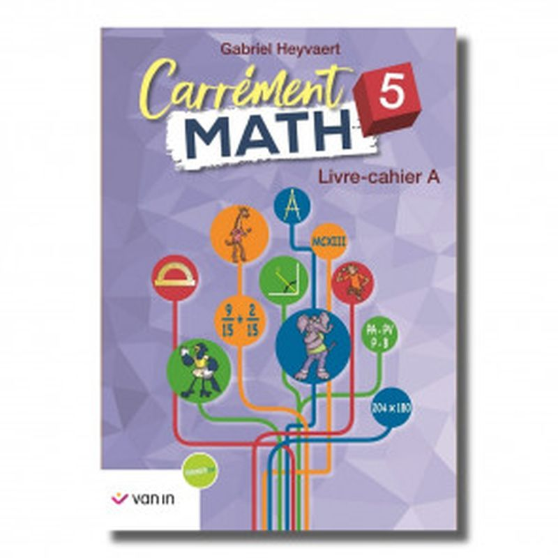 Carrément Math 5 A livre-cahier