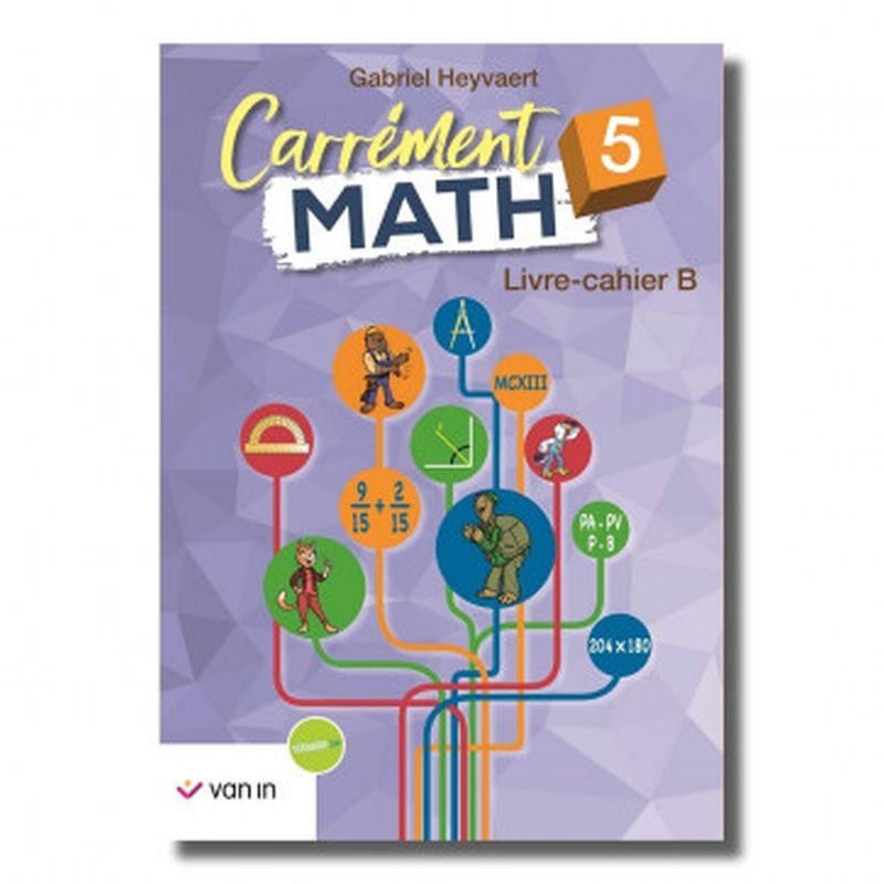 Carrément Math 5 B livre-cahier