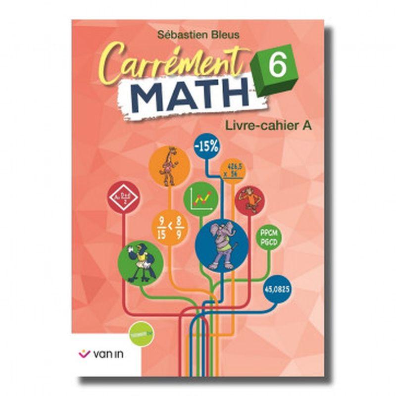 Carrément Math 6 A livre-cahier