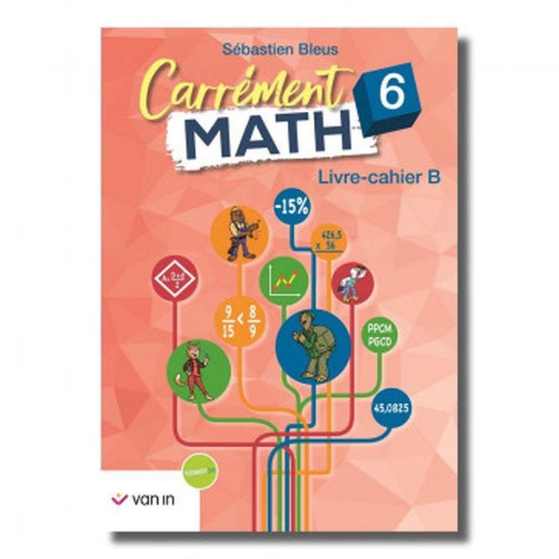 Carrément Math 6 B livre-cahier