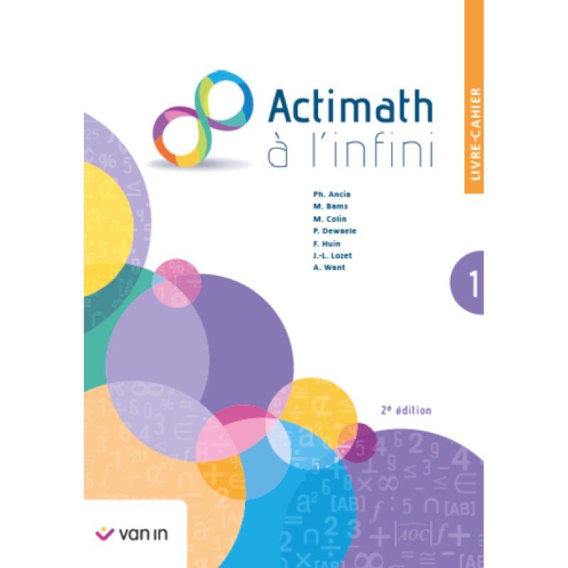 Actimath à l'infini 1 - livre-cahier (2e édition)